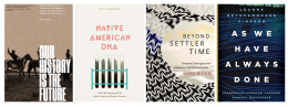 Some of the titles read by the Indigenous Studies Graduate Student Research Cluster this year: Our History is the Future by Nick Estes; Native American DNA by Kim TallBear; Beyond Settler Time by Mark Rifkin; As We Have Always Done by Leanne Simpson