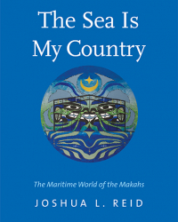 The Sea Is My Country: The Maritime World of the Makahs